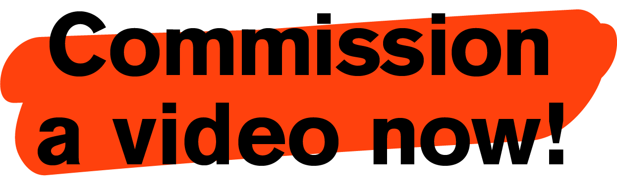 Commission a video