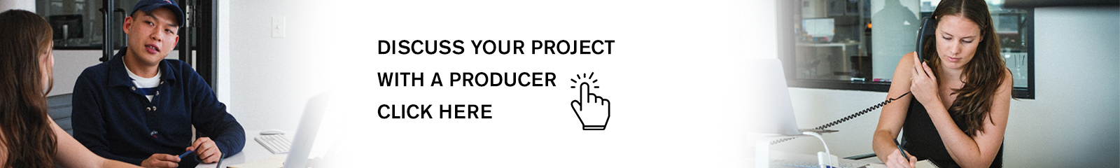 Discuss your project with a producer